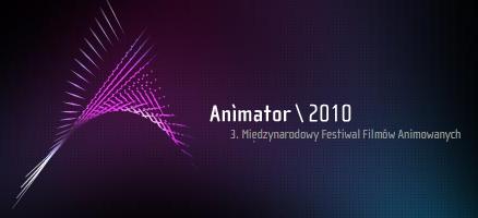 III Międzynarodowy Festiwal Animacji - ANIMATOR - 12-17 VII 2010  Foto: www.animator-festival.com