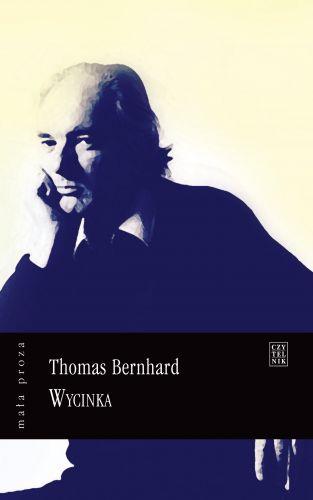 """""""Wycinka"""" Thomas Bernhard  Foto:"""